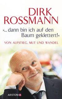 Buchcover: Dirk Rossmann dann bin ich auf den Baum geklettert